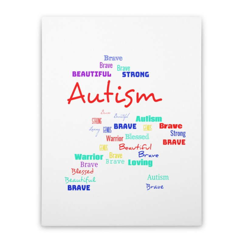 Beautiful Strong Autism Home Stretched Canvas by Divinitium's Clothing and Apparel