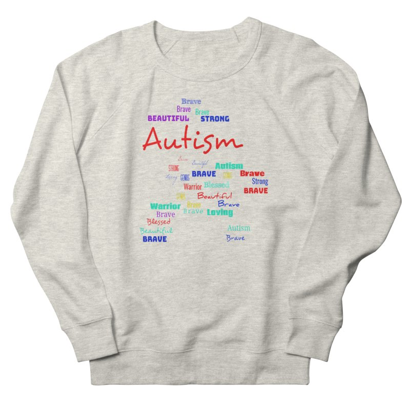 Beautiful Strong Autism Men's French Terry Sweatshirt by Divinitium's Clothing and Apparel