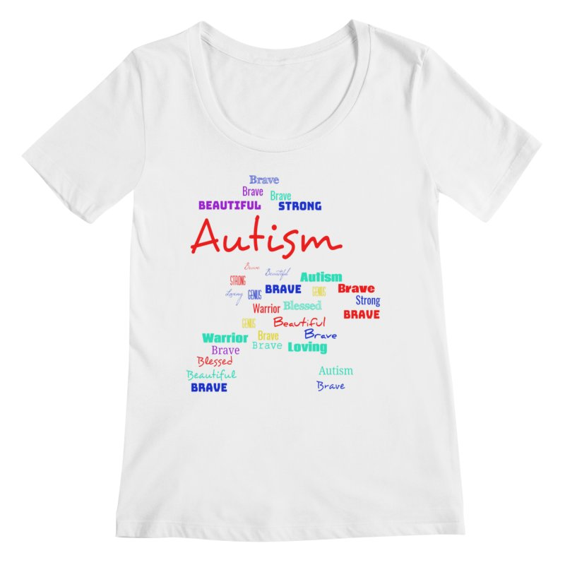 Beautiful Strong Autism Women's Regular Scoop Neck by Divinitium's Clothing and Apparel