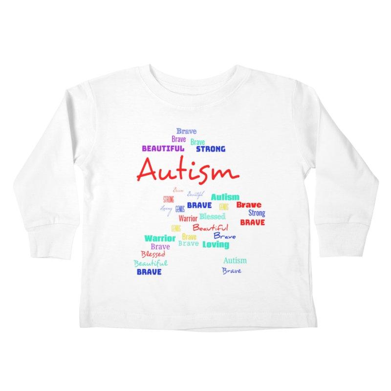 Beautiful Strong Autism Kids Toddler Longsleeve T-Shirt by Divinitium's Clothing and Apparel