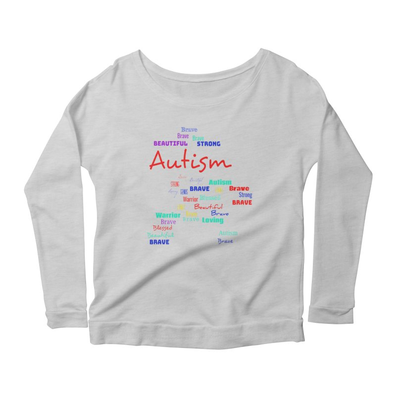 Beautiful Strong Autism Women's Scoop Neck Longsleeve T-Shirt by Divinitium's Clothing and Apparel