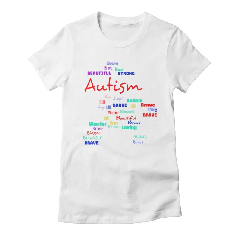 Beautiful Strong Autism Women's Fitted T-Shirt by Divinitium's Clothing and Apparel