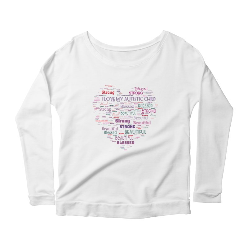 I Love My Autistic Child Women's Scoop Neck Longsleeve T-Shirt by Divinitium's Clothing and Apparel