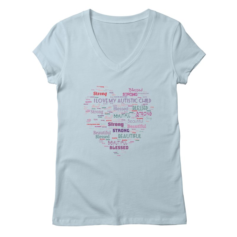I Love My Autistic Child Women's Regular V-Neck by Divinitium's Clothing and Apparel