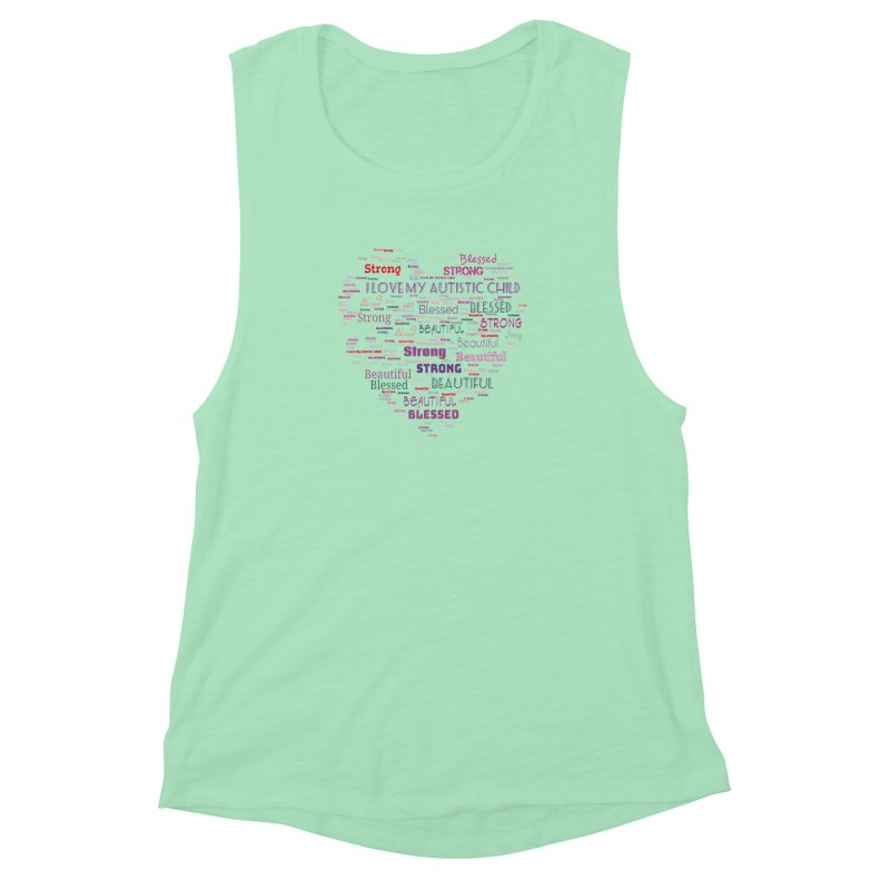I Love My Autistic Child Women's Muscle Tank by Divinitium's Clothing and Apparel
