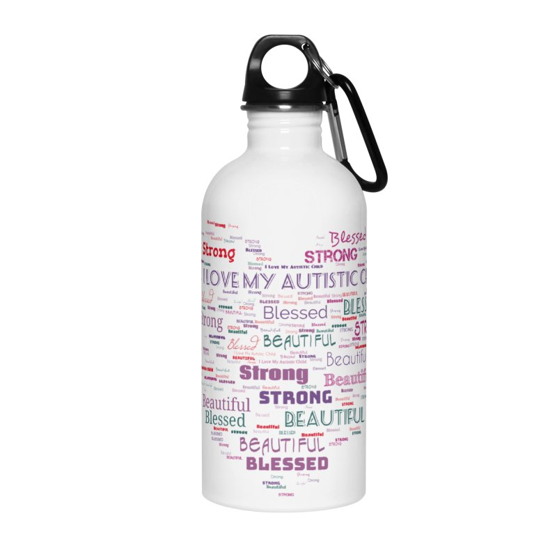 I Love My Autistic Child Accessories Water Bottle by Divinitium's Clothing and Apparel