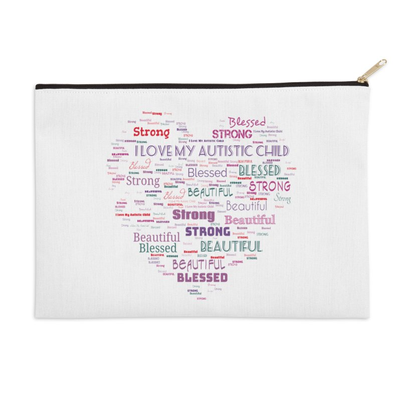 I Love My Autistic Child Accessories Zip Pouch by Divinitium's Clothing and Apparel