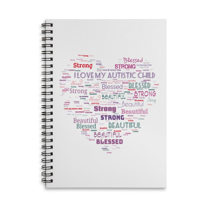 I Love My Autistic Child Accessories Lined Spiral Notebook by Divinitium's Clothing and Apparel