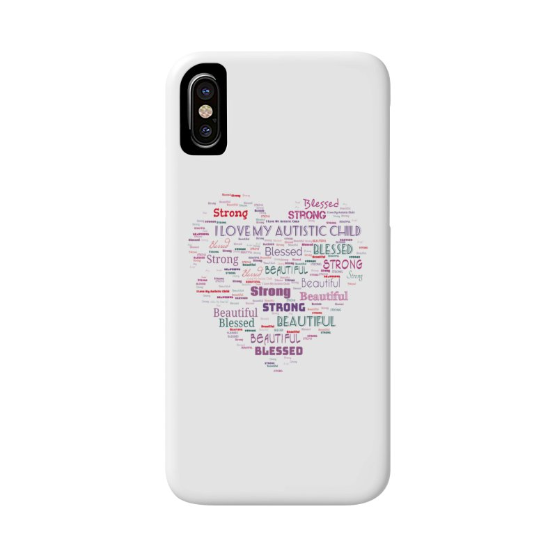 I Love My Autistic Child Accessories Phone Case by Divinitium's Clothing and Apparel