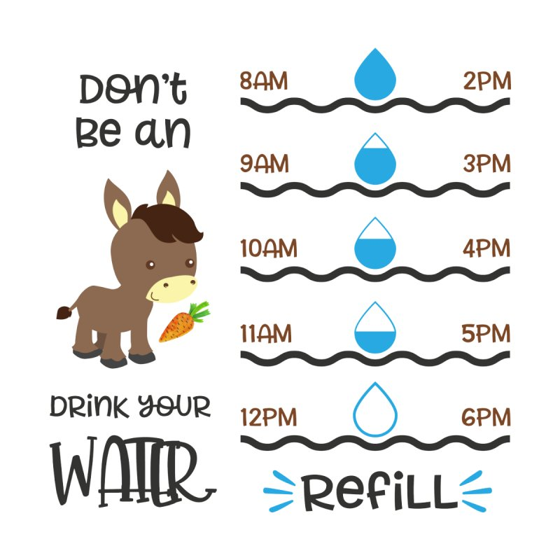 Don't Be An Ass Drink Your Water by Divinitium's Clothing and Apparel