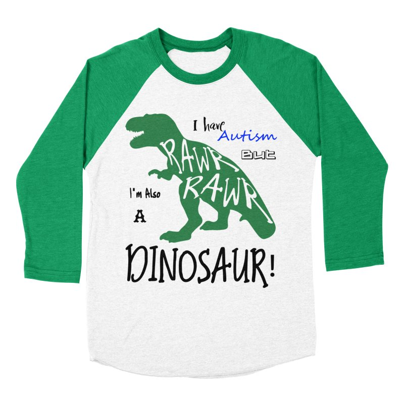 I have Autism But I'm Also A Dinosaur! Men's Longsleeve T-Shirt by Divinitium's Clothing and Apparel