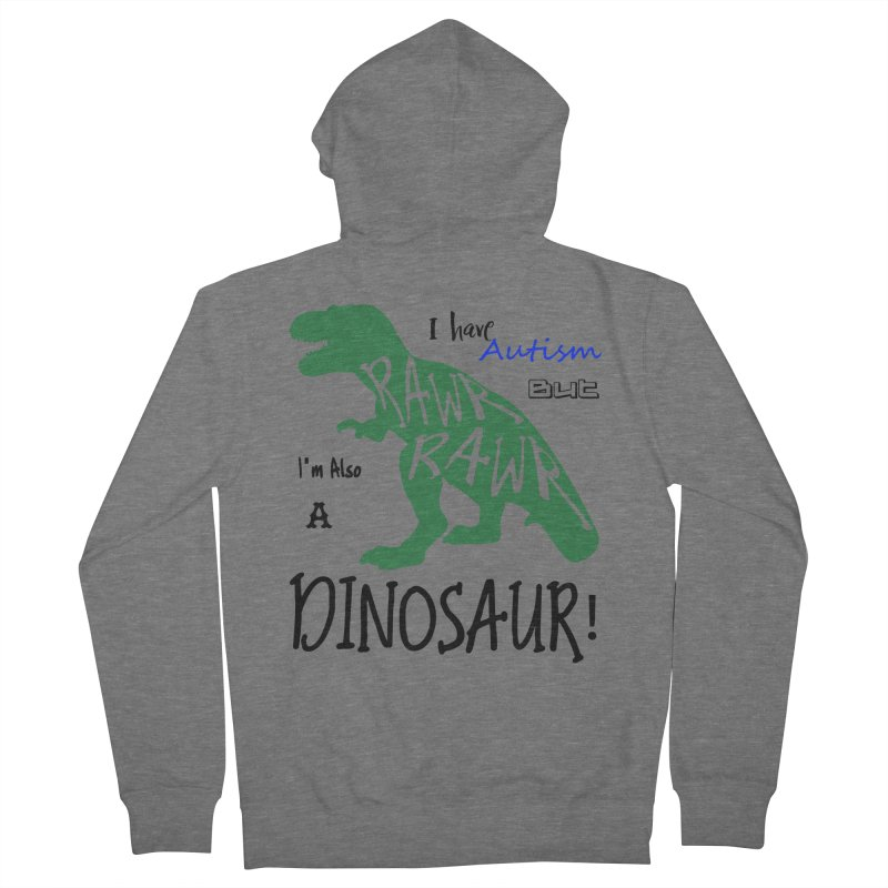 I have Autism But I'm Also A Dinosaur! Men's Zip-Up Hoody by Divinitium's Clothing and Apparel