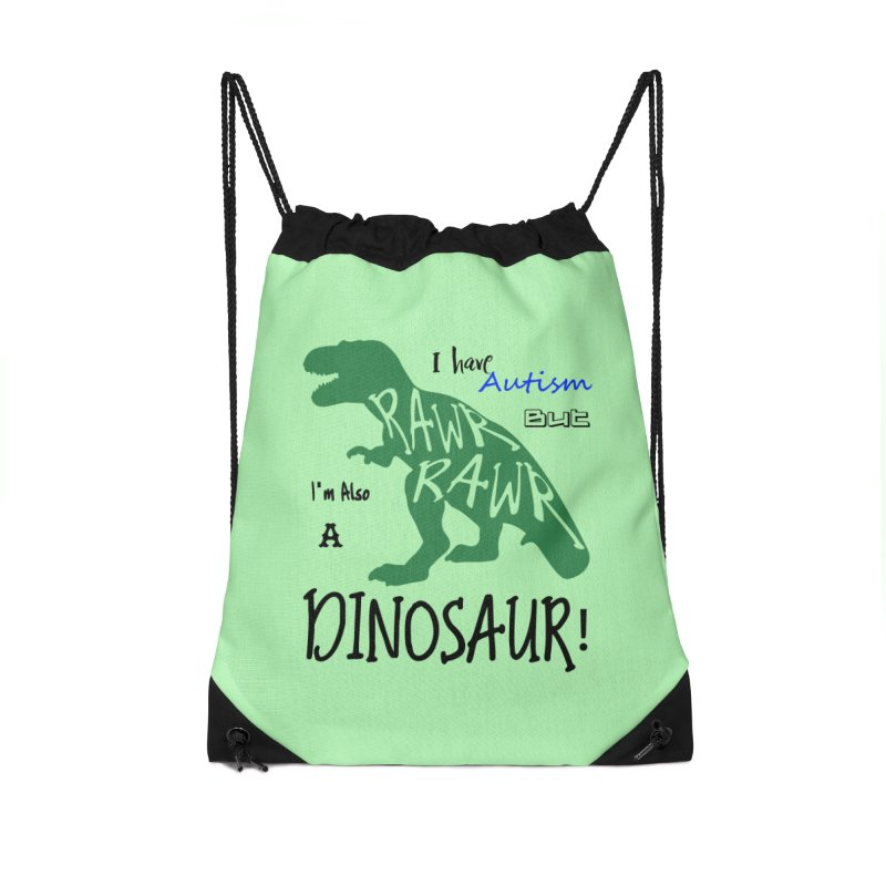I have Autism But I'm Also A Dinosaur! Accessories Bag by Divinitium's Clothing and Apparel