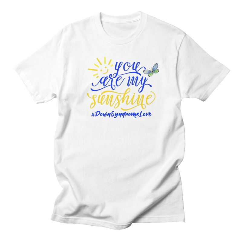 You Are My Sunshine, Down Syndrome Love (With Butterfly) Women's T-Shirt by Divinitium's Clothing and Apparel