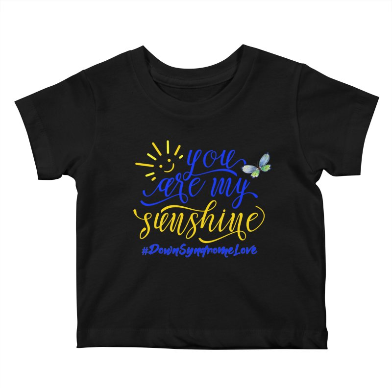 You Are My Sunshine, Down Syndrome Love (With Butterfly) Kids Baby T-Shirt by Divinitium's Clothing and Apparel