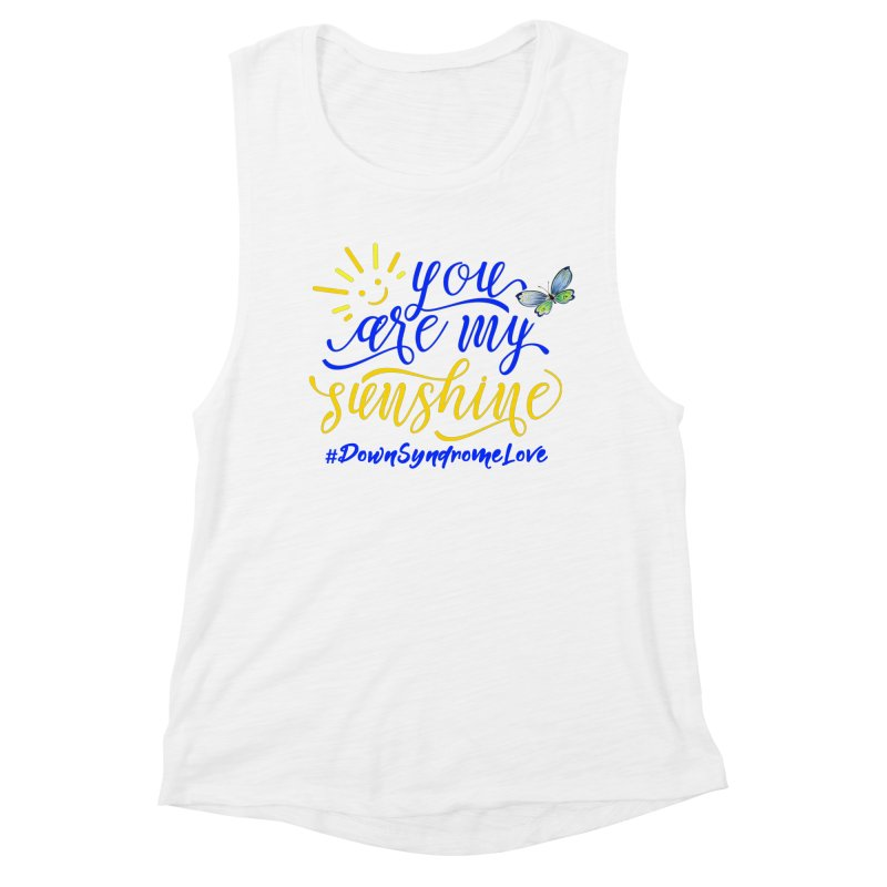 You Are My Sunshine, Down Syndrome Love (With Butterfly) Women's Tank by Divinitium's Clothing and Apparel