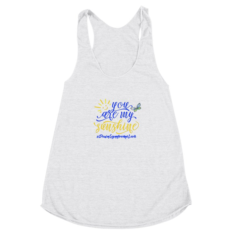 You Are My Sunshine, Down Syndrome Love (With Butterfly) Women's Racerback Triblend Tank by Divinitium's Clothing and Apparel