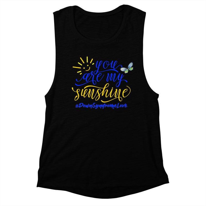 You Are My Sunshine, Down Syndrome Love (With Butterfly) Women's Muscle Tank by Divinitium's Clothing and Apparel