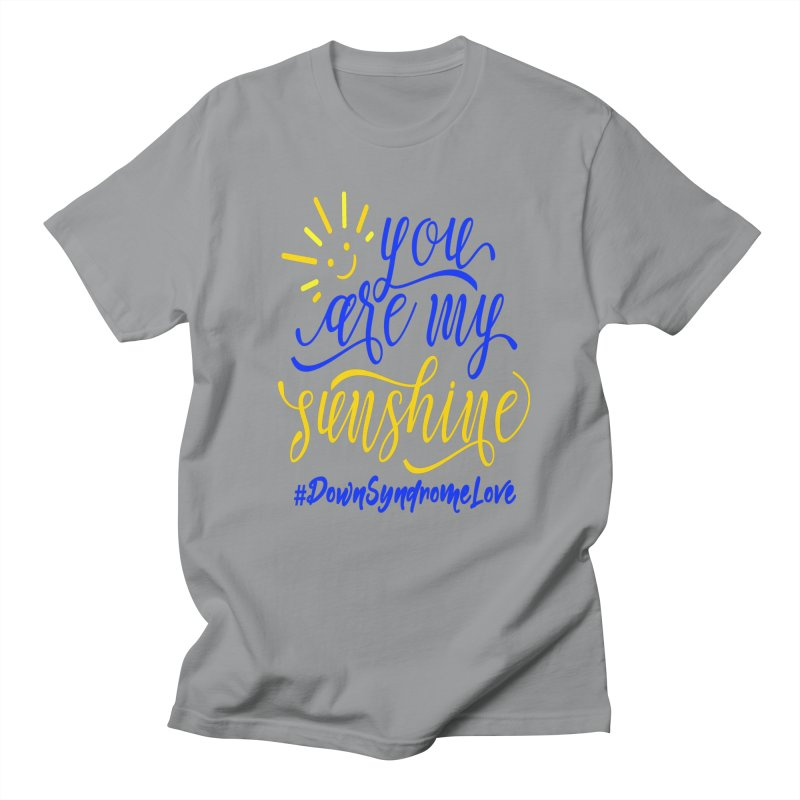 YOU ARE MY SUNSHINE DOWN SYNDROME LOVE Men's Regular T-Shirt by Divinitium's Clothing and Apparel