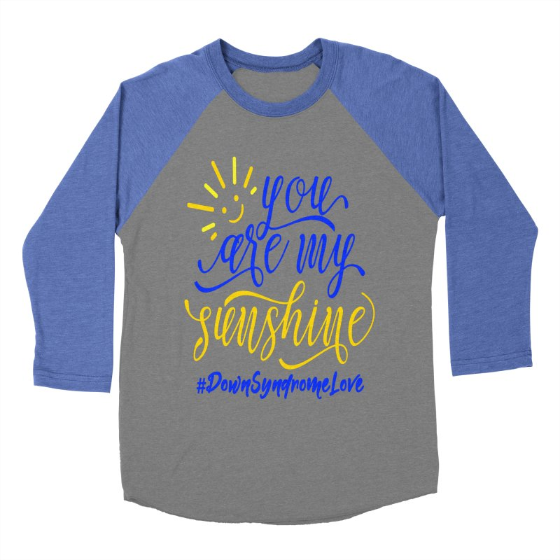 YOU ARE MY SUNSHINE DOWN SYNDROME LOVE Women's Longsleeve T-Shirt by Divinitium's Clothing and Apparel