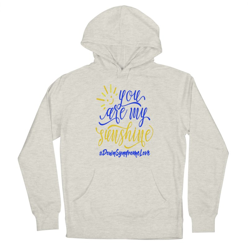 YOU ARE MY SUNSHINE DOWN SYNDROME LOVE Men's Pullover Hoody by Divinitium's Clothing and Apparel