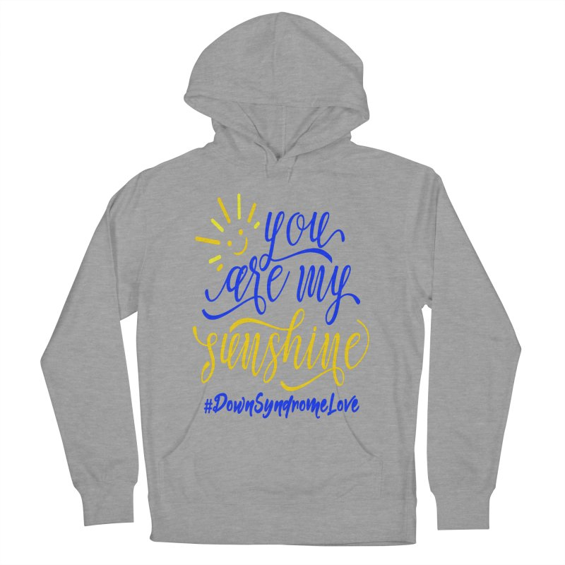 YOU ARE MY SUNSHINE DOWN SYNDROME LOVE Men's French Terry Pullover Hoody by Divinitium's Clothing and Apparel