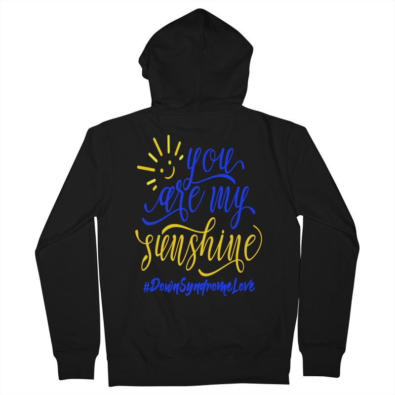 YOU ARE MY SUNSHINE DOWN SYNDROME LOVE Men's French Terry Zip-Up Hoody by Divinitium's Clothing and Apparel