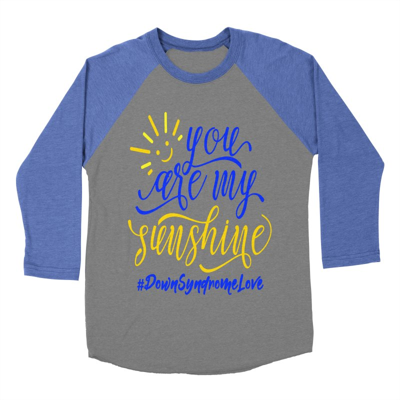 YOU ARE MY SUNSHINE DOWN SYNDROME LOVE in Men's Baseball Triblend Longsleeve T-Shirt Blue Triblend Sleeves by Divinitium's Clothing and Apparel