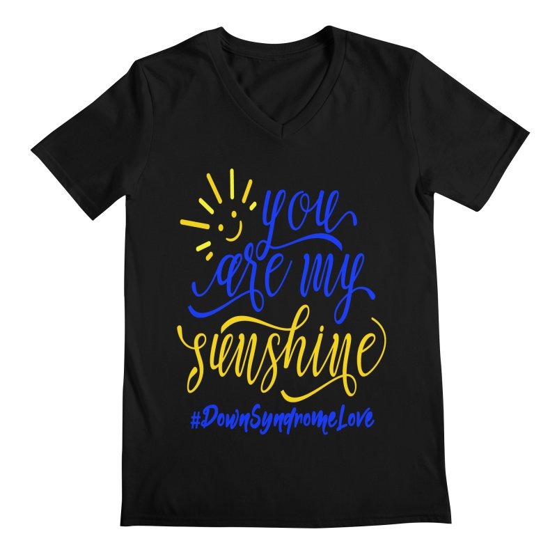 YOU ARE MY SUNSHINE DOWN SYNDROME LOVE Men's Regular V-Neck by Divinitium's Clothing and Apparel