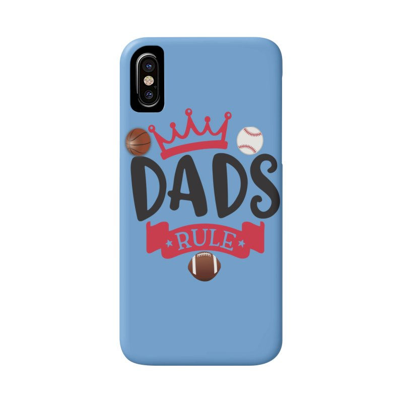 Dads Rule Accessories Phone Case by Divinitium's Clothing and Apparel