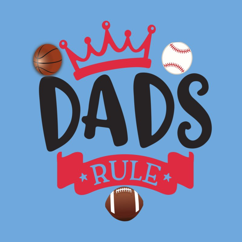 Dads Rule Men's Longsleeve T-Shirt by Divinitium's Clothing and Apparel