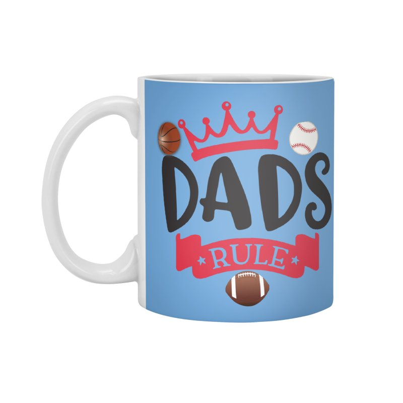Dads Rule Accessories Standard Mug by Divinitium's Clothing and Apparel