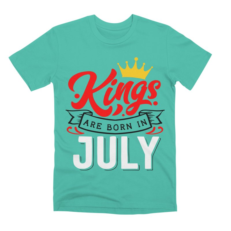 Kings Are born In July Men's Premium T-Shirt by Divinitium's Clothing and Apparel