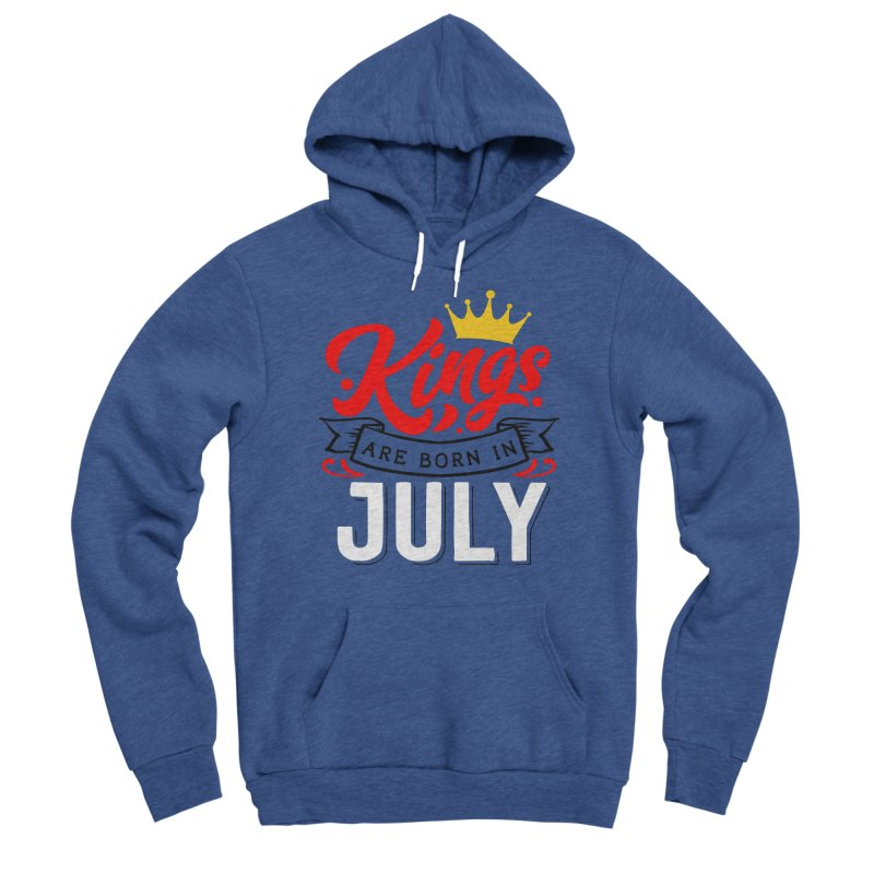 Kings Are born In July Men's Pullover Hoody by Divinitium's Clothing and Apparel