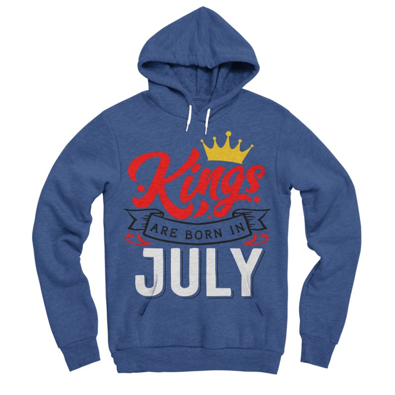 Kings Are born In July Men's Sponge Fleece Pullover Hoody by Divinitium's Clothing and Apparel