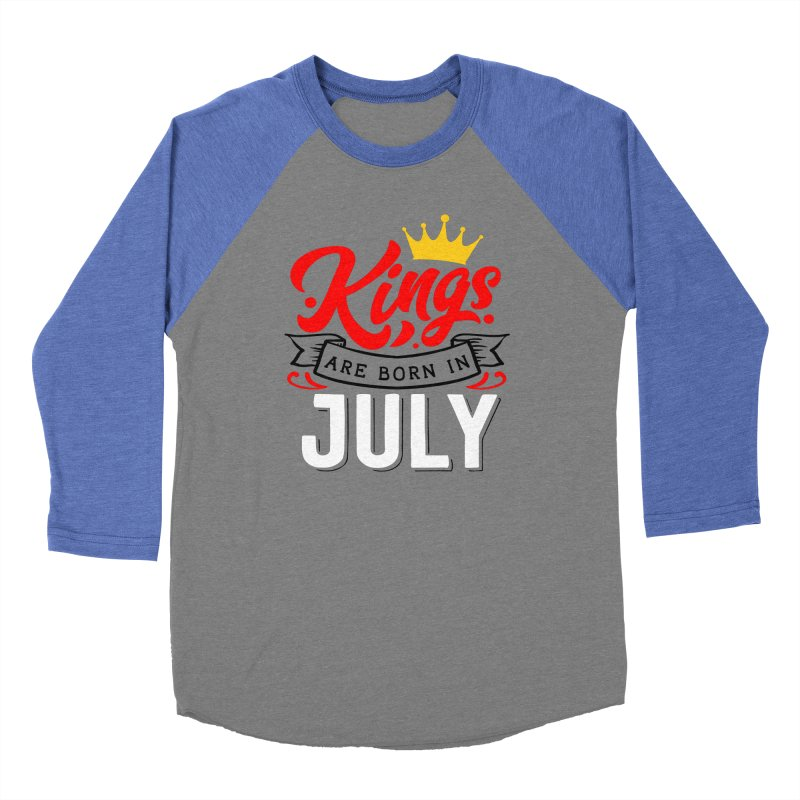Kings Are born In July Men's Baseball Triblend Longsleeve T-Shirt by Divinitium's Clothing and Apparel