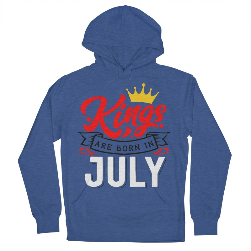 Kings Are born In July Men's French Terry Pullover Hoody by Divinitium's Clothing and Apparel