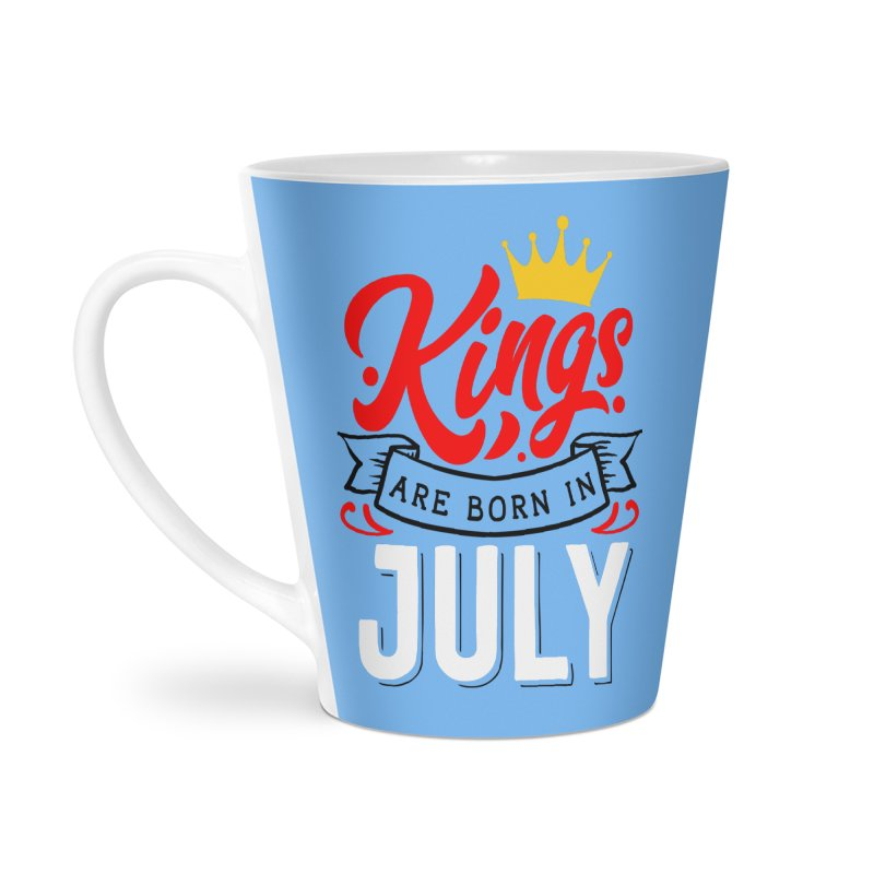 Kings Are born In July Accessories Latte Mug by Divinitium's Clothing and Apparel