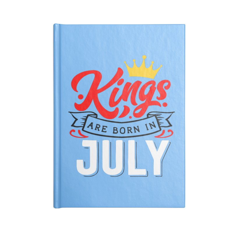 Kings Are born In July Accessories Lined Journal Notebook by Divinitium's Clothing and Apparel