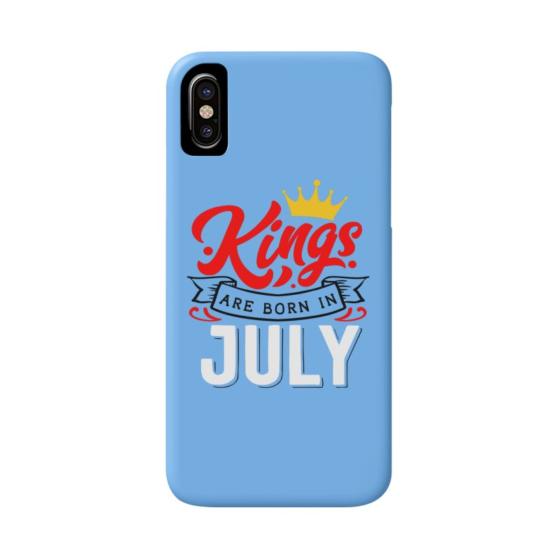 Kings Are born In July Accessories Phone Case by Divinitium's Clothing and Apparel