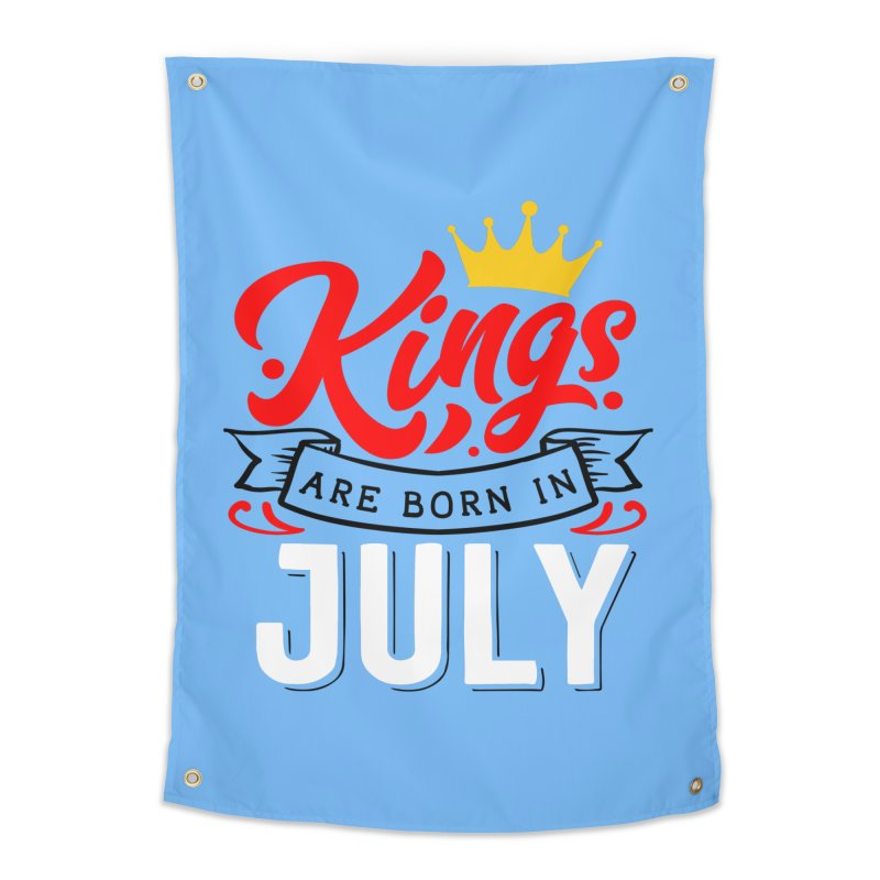 Kings Are born In July Home Tapestry by Divinitium's Clothing and Apparel