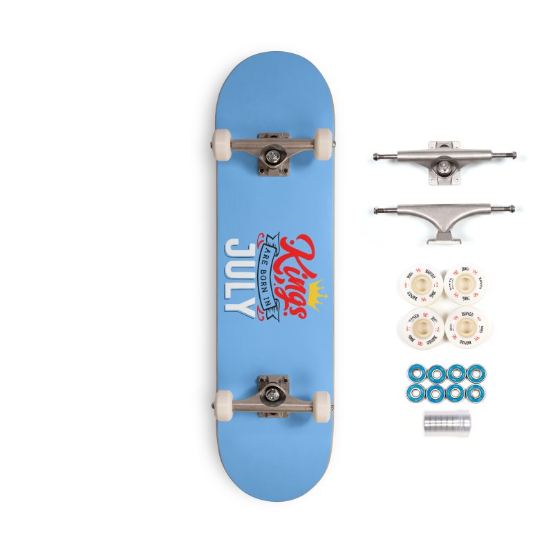 Kings Are born In July Accessories Complete - Premium Skateboard by Divinitium's Clothing and Apparel