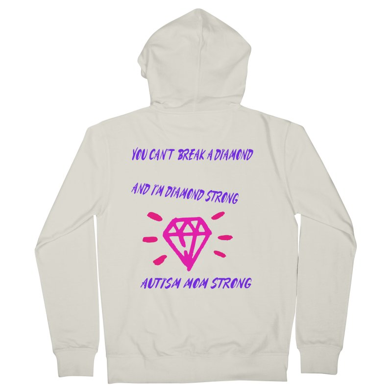 Diamond Strong Autism Mom Women's French Terry Zip-Up Hoody by Divinitium's Clothing and Apparel