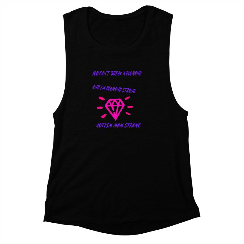 Diamond Strong Autism Mom Women's Muscle Tank by Divinitium's Clothing and Apparel