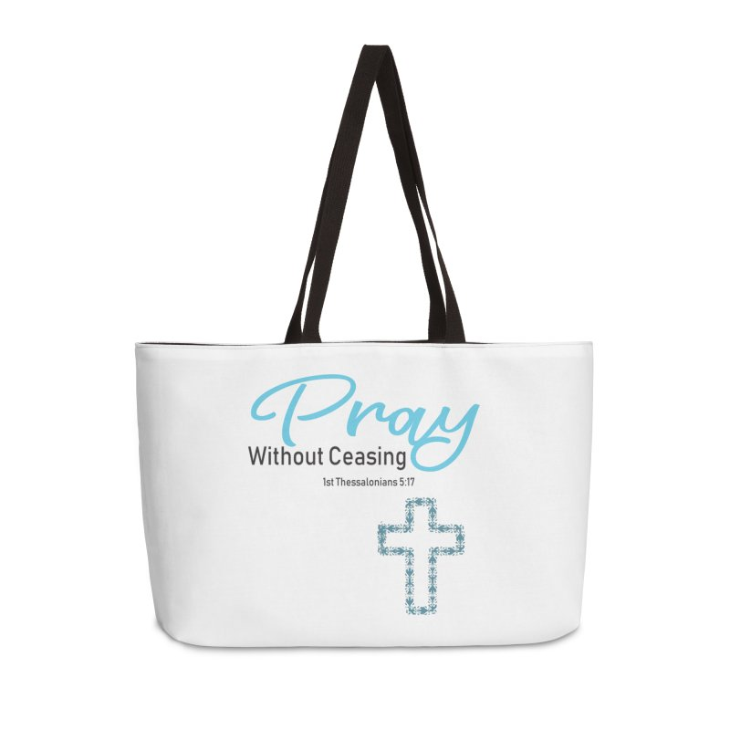 Pray Without Ceasing Accessories Weekender Bag Bag by Divinitium's Clothing and Apparel