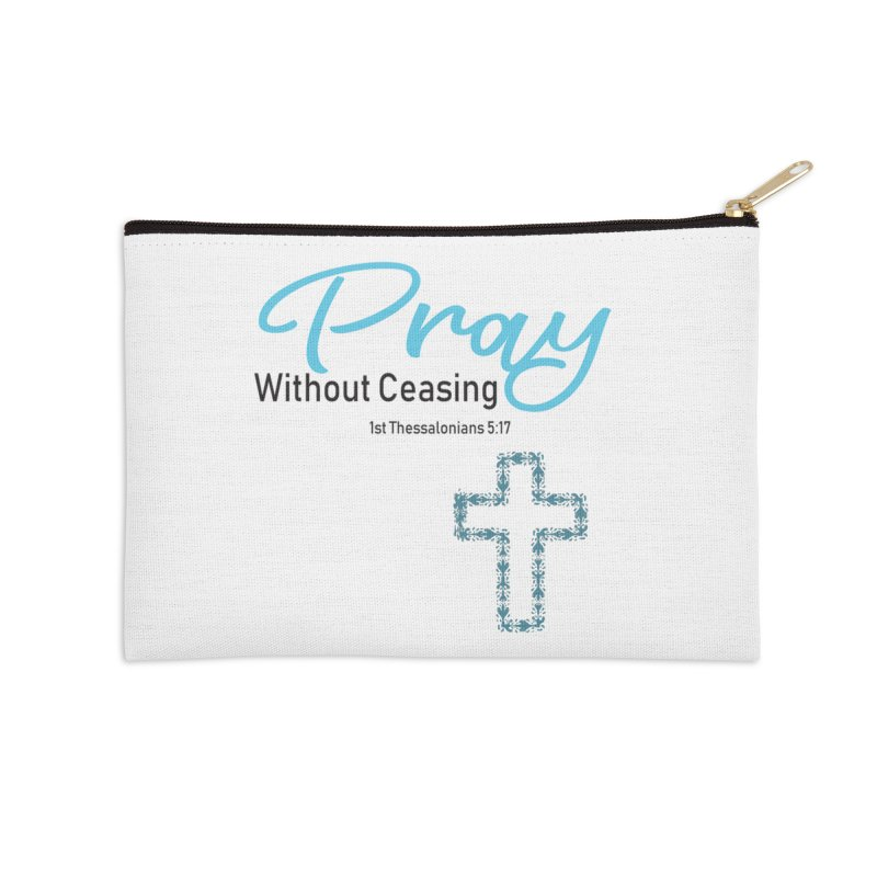Pray Without Ceasing Accessories Zip Pouch by Divinitium's Clothing and Apparel
