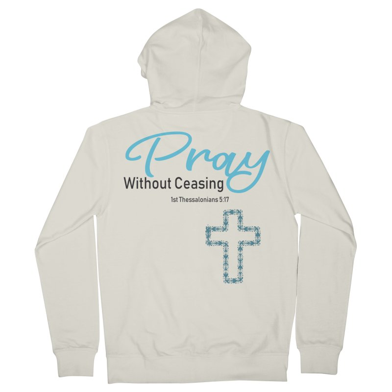 Pray Without Ceasing Men's French Terry Zip-Up Hoody by Divinitium's Clothing and Apparel