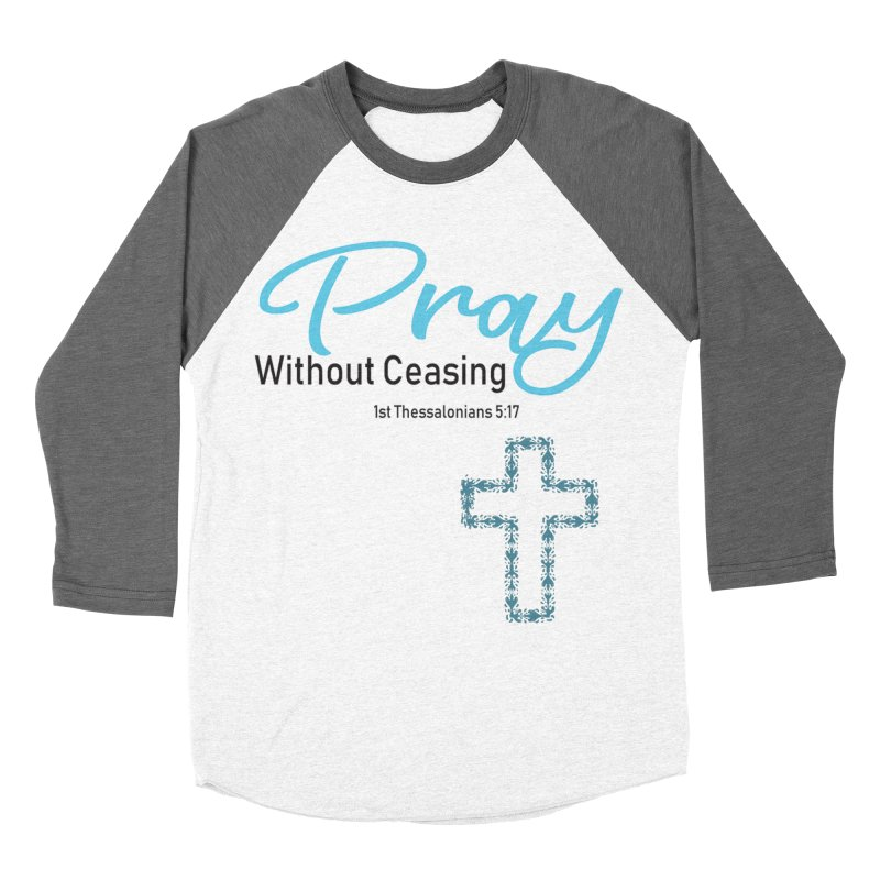 Pray Without Ceasing Men's Baseball Triblend Longsleeve T-Shirt by Divinitium's Clothing and Apparel