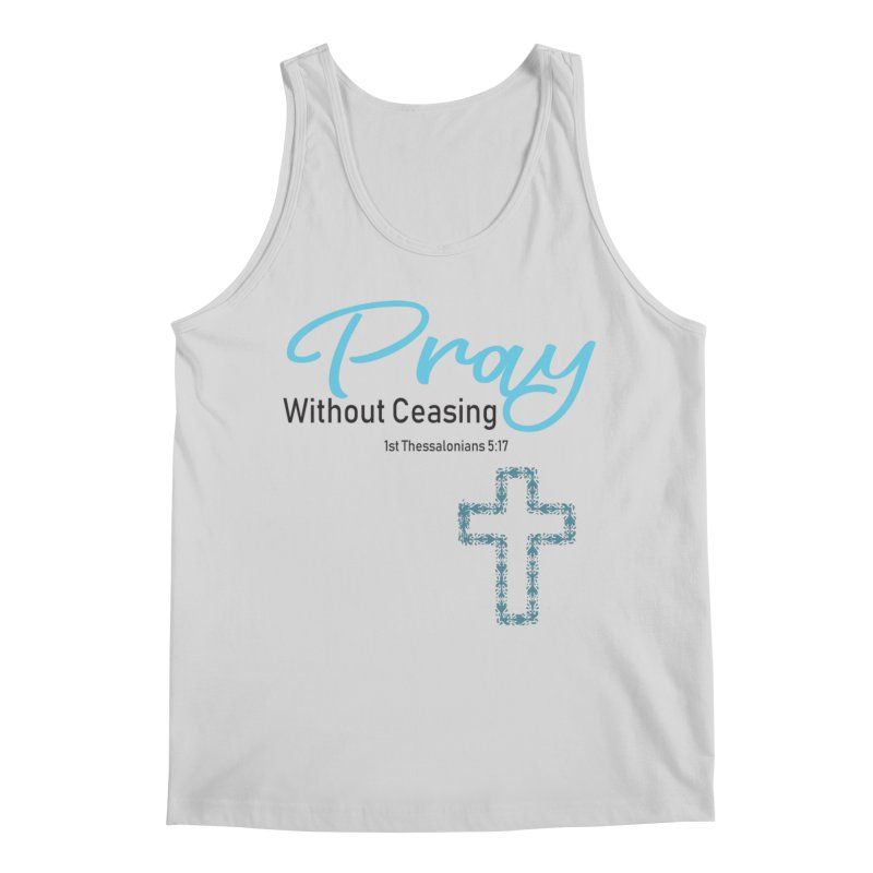 Pray Without Ceasing Men's Regular Tank by Divinitium's Clothing and Apparel