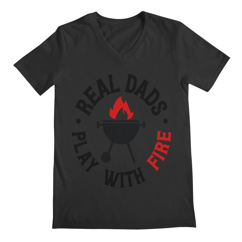 Real Dads Play With Fire Men's Regular V-Neck by Divinitium's Clothing and Apparel